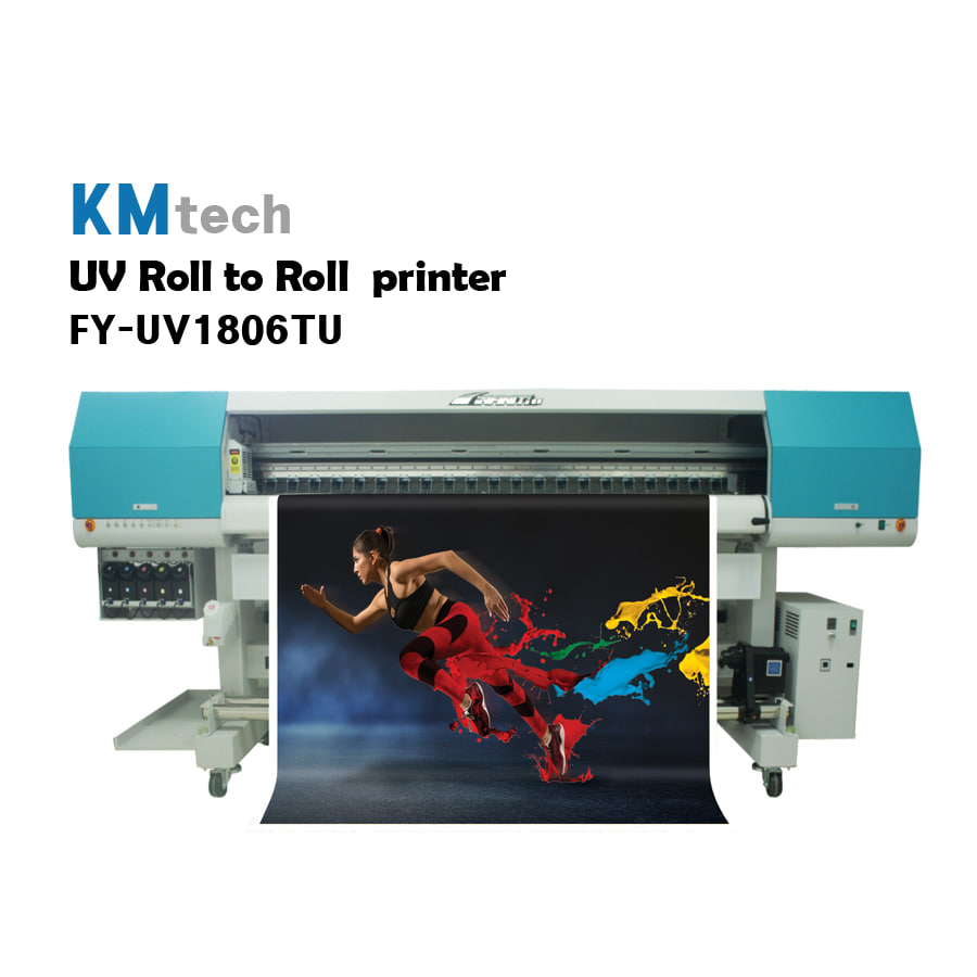 KMtech  Roll To Roll UVPRINTER FY-UV1806TU